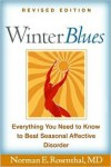 Winter Blues, Revised Edition: Everything You Need to Know to Beat Seasonal Affective Disorder - Norman E. Rosenthal