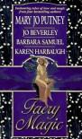 Faery Magic - Mary Jo Putney;Jo Beverley;Barbara Samuel;Karen Harbaugh
