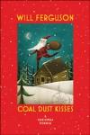 Coal Dust Kisses - Will Ferguson