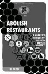 Abolish Restaurants: A Worker's Critique of the Food Service Industry - prole.info