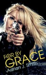 For By Grace - Adrian J. Smith