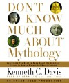 Don't Know Much About Mythology - Kenneth C. Davis, Lorna Raver, John      Lee