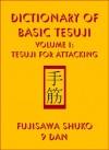 Dictionary Of Basic Tesuji: Volume 1: Tesuji For Attacking - Fujisawa Shuko