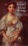 Selected Writings - Heinrich von Kleist, David Constantine
