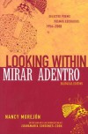Looking Within/Mirar Adentro: Selected Poems/Poemas Escogidos, 1954-2000 - Nancy Morejon