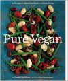 Pure Vegan: 70 Recipes for Beautiful Meals and Clean Living - Joseph Shuldiner