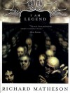 I Am Legend and Other Stories - Richard Matheson, Yuri Rasovsky, Robertson Dean