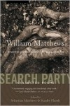 Search Party: Collected Poems - William Matthews,  Stanley Plumly (Editor),  Sebastian Matthews (Editor)