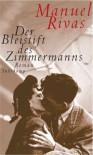 Der Bleistift Des Zimmermanns: Roman - Manuel Rivas