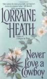 Never Love a Cowboy - Lorraine Heath
