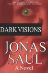Dark Visions - Jonas Saul