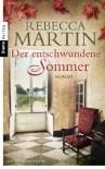 Der entschwundene Sommer: Roman - Rebecca Martin
