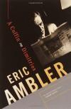 Coffin For Dimitrios - Eric Ambler