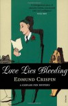 Love Lies Bleeding - Edmund Crispin