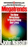 Megatrends: Ten New Directions Transforming Our Lives - John Naisbitt