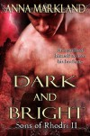 Dark and Bright - Anna Markland