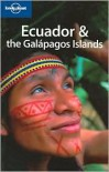 Ecuador & the Galapagos Islands - Danny Palmerlee, Carolyn McCarthy, Michael Grosberg, Lonely Planet