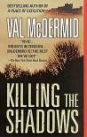 Killing The Shadows - Val McDermid