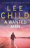 A Wanted Man - Lee Child