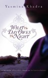 What the Day Owes the Night - Yasmina Khadra