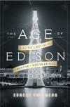 The Age of Edison - Ernest Freeberg