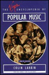The Virgin Encyclopedia of Popular Music - Colin Larkin