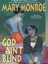 God Ain't Blind (God Don't Like Ugly, #4) - Mary Monroe