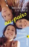 Au-pairs - ein heisser Sommer : Roman - Melissa  de la Cruz, Franziska Weyer