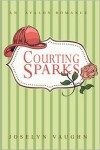 Courting Sparks - Joselyn Vaughn