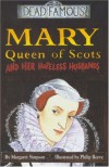 Mary Queen Of Scots And Her Hopeless Husbands - Margaret Simpson
