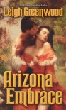 Arizona Embrace - Leigh Greenwood