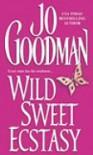 Wild Sweet Ecstasy - Jo Goodman