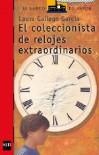 El coleccionista de relojes extraordinarios - Laura Gallego García