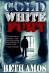 Cold White Fury - Beth Amos