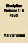 Discipline (Volume 1); A Novel - Mary Brunton