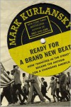 "Ready For a Brand New Beat: How ""Dancing in the Street"" Became the Anthem for a Changing America - Mark Kurlansky"