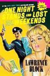 One Night Stands and Lost Weekends - Lawrence Block