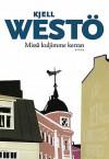 Missä kuljimme kerran - Kjell Westö, Katriina Savolainen