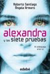 Alexandra y las siete pruebas, de Roberto Santiago y Ángela Armero - Roberto García Santiago;Angela Armero Biadiu