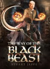 The Way of the Black Beast - Stuart Jaffe
