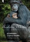 Szympansy z azylu Fauna. O przetrwaniu i woli życia - Andrew Westoll