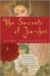 The Secrets of Jin-shei - Alma Alexander