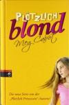 Plötzlich Blond (Airhead #1) - Meg Cabot, Katarina Ganslandt