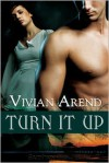 Turn It Up (Turner Twins, #1) - Vivian Arend