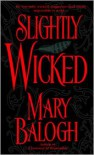 Slightly Wicked (Bedwyn Saga #2) - Mary Balogh