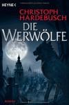 Die Werwölfe - Christoph Hardebusch