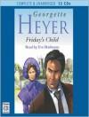 Friday's Child (MP3 Book) - Eve Matheson, Georgette Heyer