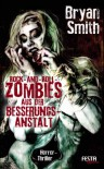 Rock-and-Roll-Zombies aus der Besserungsanstalt - Bryan Smith