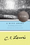 A Mind Awake: An Anthology of C. S. Lewis - C.S. Lewis