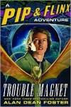 Trouble Magnet - Alan Dean Foster